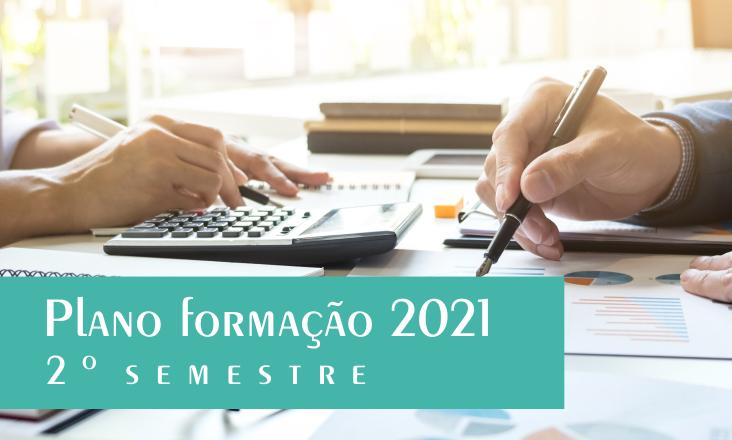 Plano de Formação para o 2º Semestre 2021. Conheça os nossos cursos.